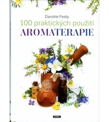 Knihy o aromaterapii a prírodnej kozmetike - 100 praktických použitie AROMATERAPIE - XT0172